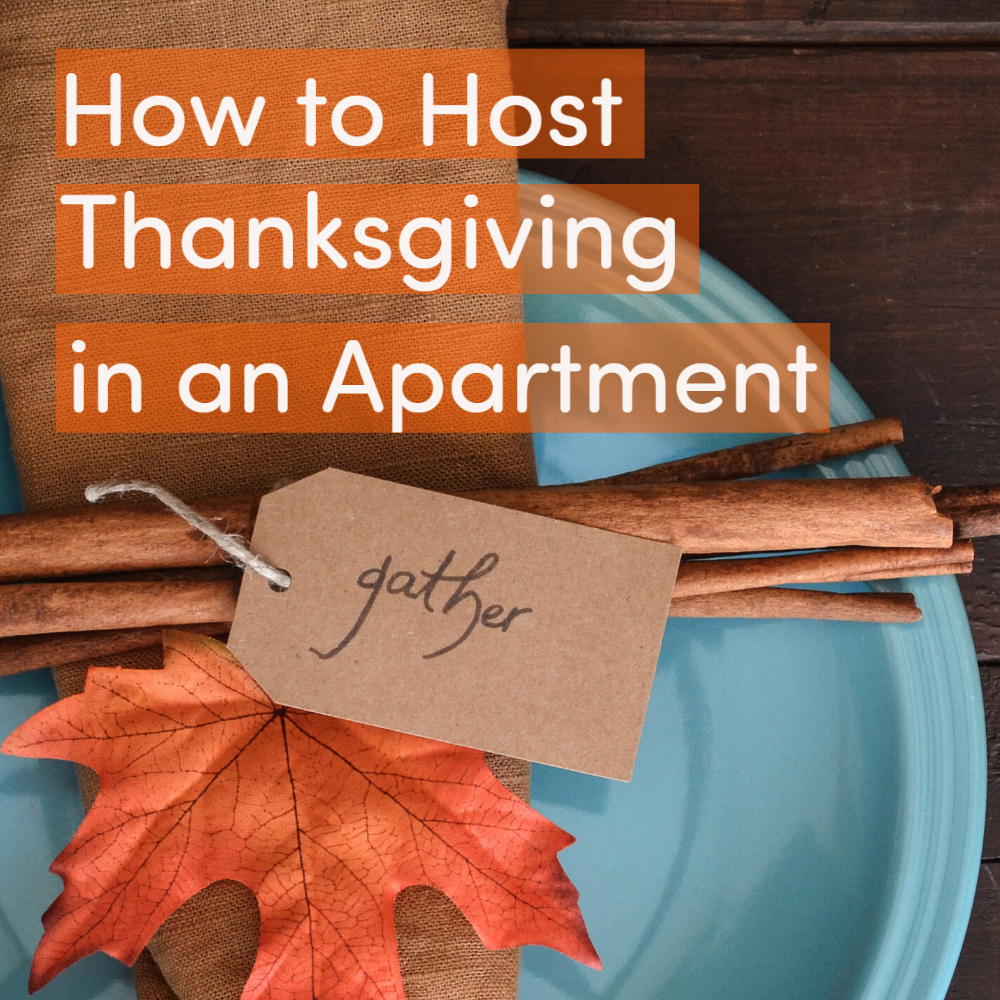 How to Host Thanksgiving in an apartment