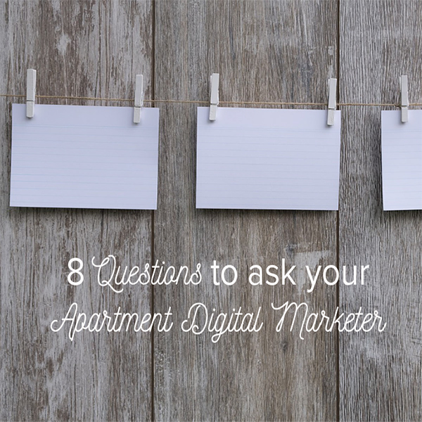 8 Questions for your apartment digital marketer