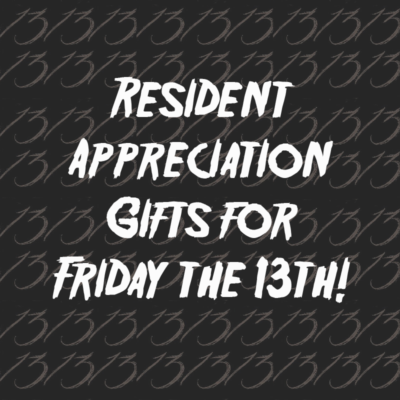 Resident Appreciation ideas for Friday the 13th